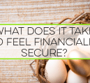 What Does It Take to Feel Financially Secure