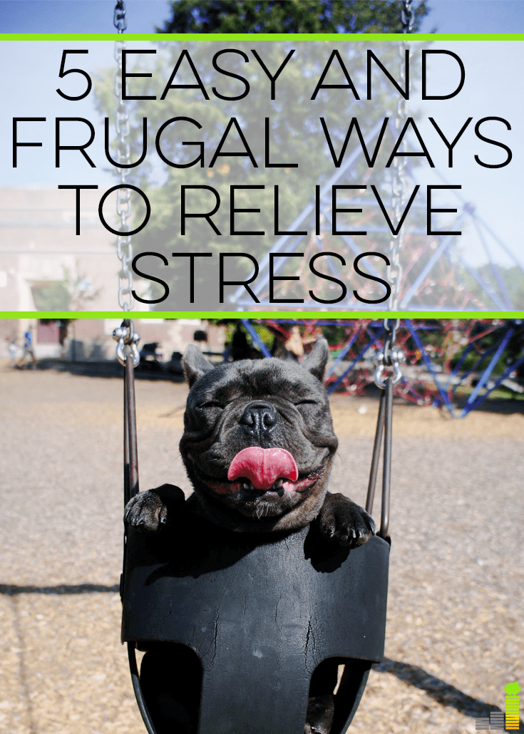 It's important to relieve stress so you can lead a more enjoyable life. Here are 5 frugal ways to reduce stress that don't cost a lot of money.