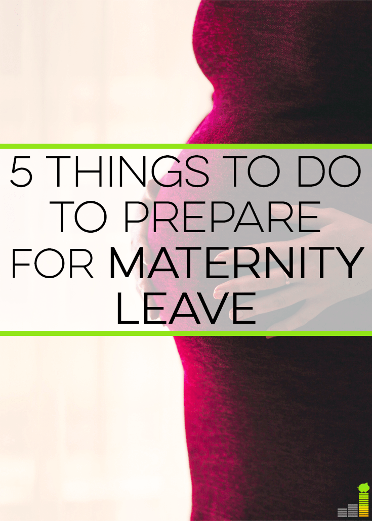 This post will share 5 things to do to prepare for maternity leave both from a personal and a financial perspective.
