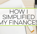 How I Simplified My Finances