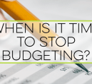 Budgeting is the first stop for most people getting started managing money. But is it guaranteed to work? Here's how to tell it's time to stop budgeting.