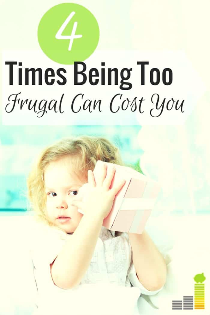 Are you too frugal? Saving money is great, but not if it costs more in the long run. Here are 4 times where frugality might fail you.