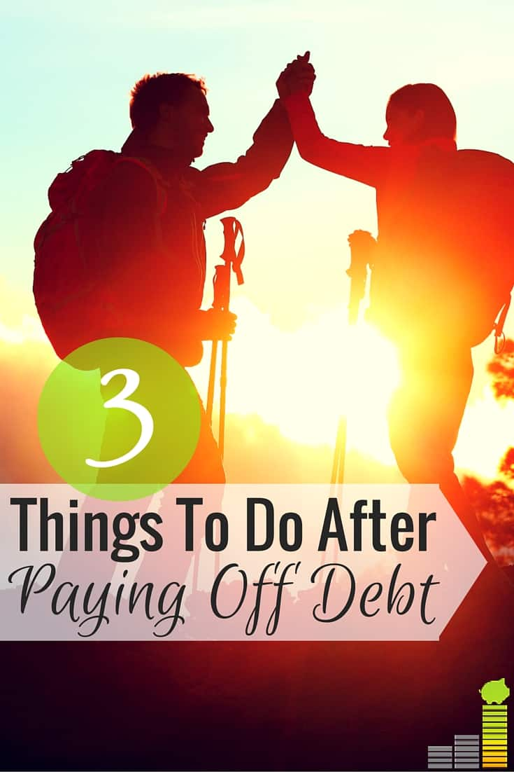 3 Steps to Take After Becoming Debt Free