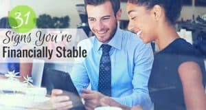 Being financially stable gives you freedom to live the kind of life you want. Here are 31 signs of financial stability that you should start pursuing today.