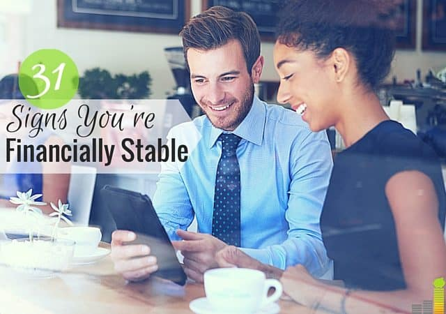 financially stable Are you financially stable here are 31 signs of financial stability that you should start pursuing today to be free to live the 31 signs you're financially stable.