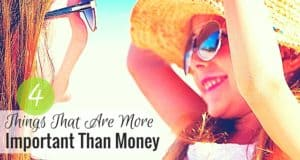 What's more important than money? Many things are though it doesn't always seem that way. Here are some things that should take priority over money.