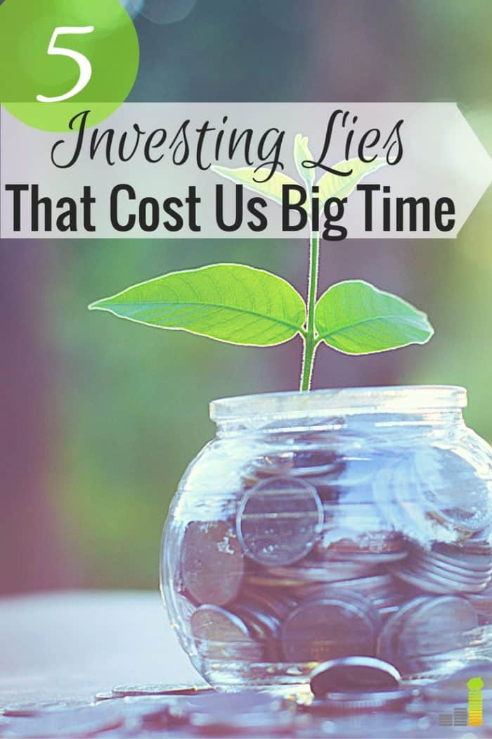 Investing lies keep us from investing like we should. Here are 5 lies about investing, how to overcome them and invest in the stock market.