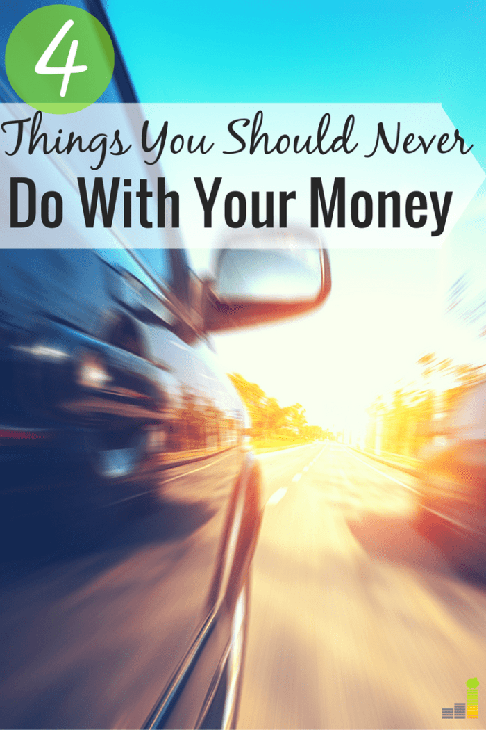 There are some things you should never do with your money. Each of the 4 I've identified enslave you to debt and keep you from growing your net worth.