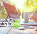The best Roth IRA providers help grow your money for retirement. Here are the 6 best places to open a Roth IRA and start saving for retirement in 2016.