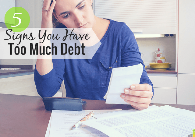 Think you may have a debt problem, but don't know what to do? Here are 5 signs you have too much debt and how to kill it for good.