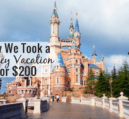 We took our family of 5 to Disney for $200. Here's my step-by-step instructions on how to travel to Disney for free and have the trip of a lifetime.