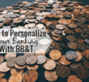 Banking can be impersonal, but it doesn't have to be. Here's a review of U by BB&T and how it offers a completely customizable way to bank.