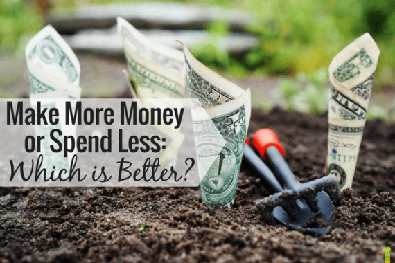 Making more money or spending less is a common debate with good ideas on both sides. Here's why I think earning more money wins in every situation.