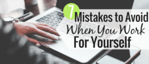 Starting my business has been a great experience, but I've made mistakes along the way. Here are 7 common entrepreneurial mistakes and how to avoid them.