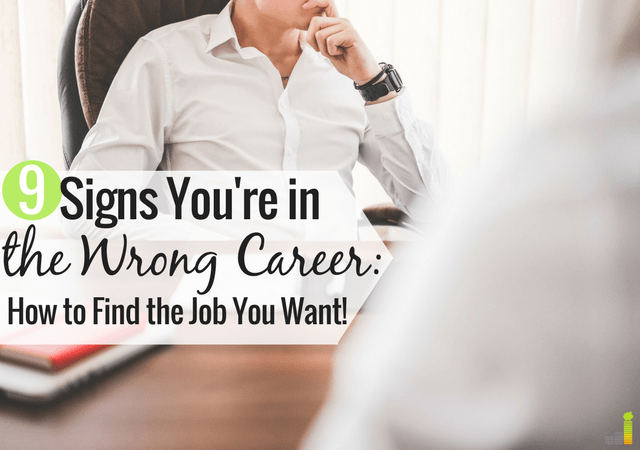 Afraid you're in the wrong career? We've all had jobs we don't like, but when do you change careers? Here are 5 ways to find the right career for you.