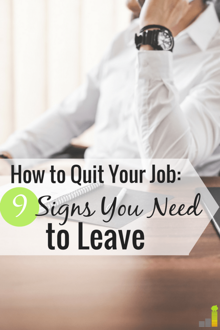 There are many signs you need to leave your job, but it can be hard to know when to quit. Here are 9 tell-tale signs you need to quit your job.