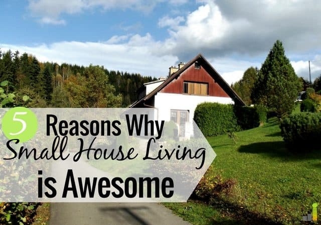 Living In A Small House Seems Bad, But There Are Many Benefits To It.