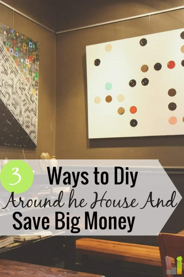Home maintenance tasks can add up in cost, but they don't have to. Here are 3 ways you can DIY around the house and save money.