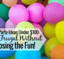 Want to throw an awesome party, but think it's too expensive? Here are 4 ways to throw a great party for under $100 that doesn't cut out fun.
