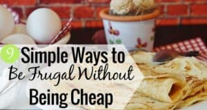 Frugal vs cheap is a difficult balance for many. Here are 9 ways we're frugal without being cheap so we can enjoy the life we want without being misers.