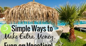 Want to make extra money on vacation? It is possible, in the right circumstance. Here are 5 simple ways to earn extra money on vacation anyone can do.