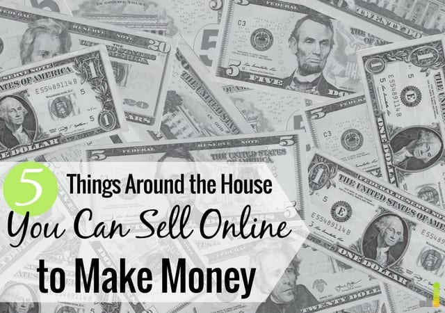 what can i sell online to make money the 5 best selling items sitting right under your roof 811