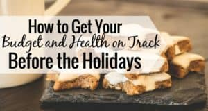 Need to get your health and finances back on track before the holidays? Here are 4 ways to end the year on a high note and end the year well.