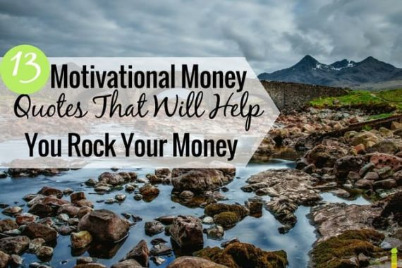 Motivational money quotes are a great tool to help you manage your money. Here are the top money quotes to help you rock your money.