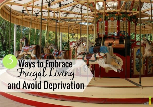 Many confuse frugality with deprivation. They're very opposite. Here's how to live frugally, have balance and still have the things that matter to you.