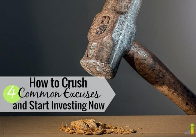 Excuses for not investing hold many back from growing their money. Here are 4 common excuses and how you can crush them to grow your wealth.