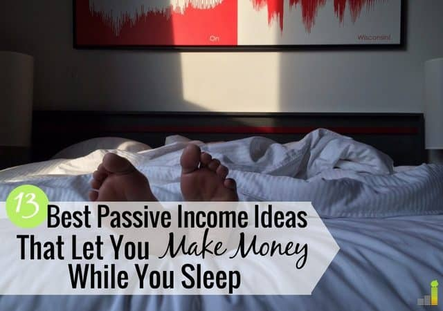 Need great passive income ideas? Here's a list of 13 ideas that will help you make money while you sleep and make extra money to reach your goals.