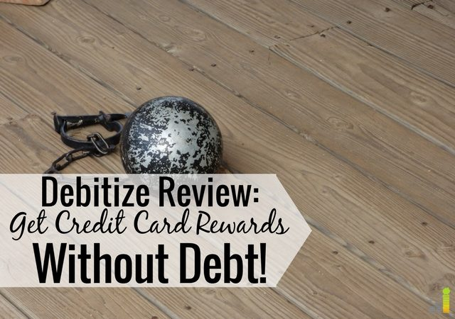 Debitize is a free tool that lets you earn credit card rewards without risk of debt. Read our Debitize review to see how they can help manage your finances.