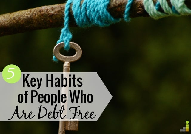 Debt-free living is possible, when you live a certain lifestyle. Here are 5 habits of debt-free people to follow to become financially free.