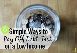 Want to know how to pay off debt fast on a low income? Here are 6 ways to pay off debt quickly and taste debt freedom sooner than you think possible.