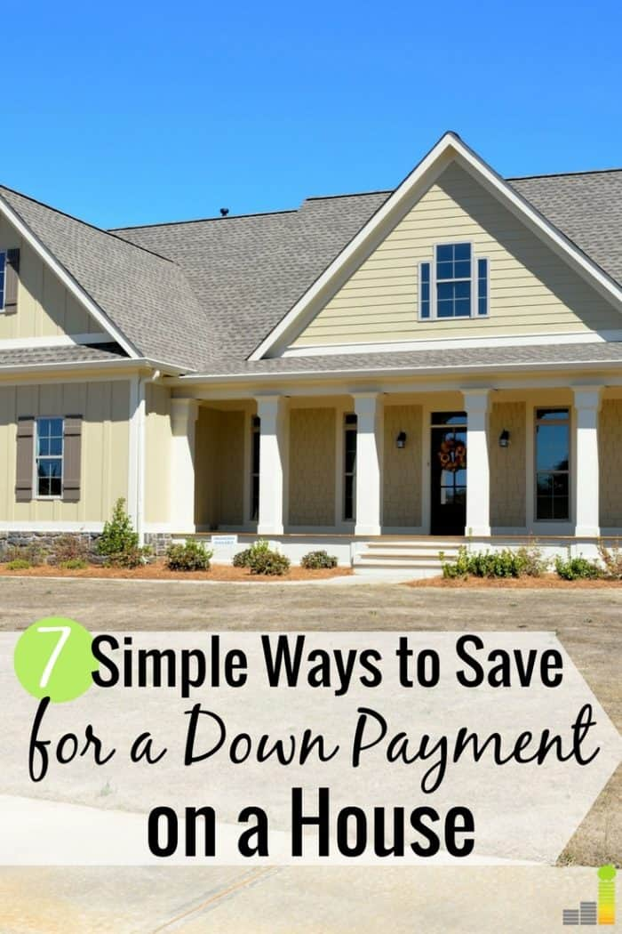 7 Simple Ways to Save for A Down Payment on A House ...