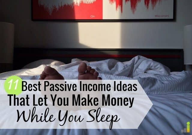 Need great passive income ideas? Here's a list of 11 legit ideas that will help you make money while you sleep and make extra money to reach your goals.