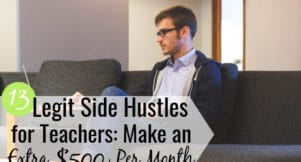 The best side jobs for teachers let them make extra money to pad their budget. Here are the 13 best ways for teachers to make extra money on the side.
