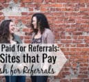 You can get paid for referrals by many companies. Here are 25 sites that let you get paid to refer friends so you can make extra money on the side.