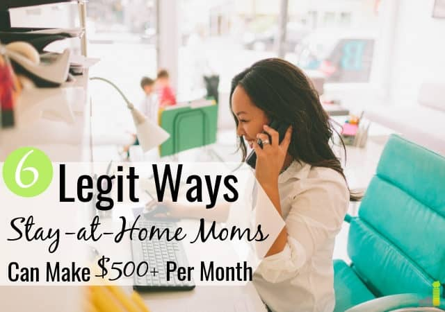 Stay-at-home moms can make extra money too! Here are 6 legit ways stay-at-home moms can make at least $500 per month from their house.
