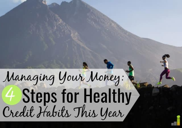 To truly achieve and maintain healthy credit habits for this year and beyond, you must continue to monitor your credit.