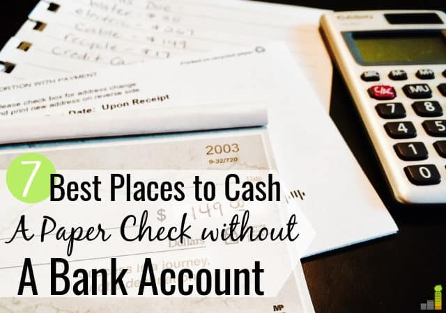 Do you want to know the best places to cash a check near me but don't know where to look? Here are the 7 top places to cash a check without a bank account.