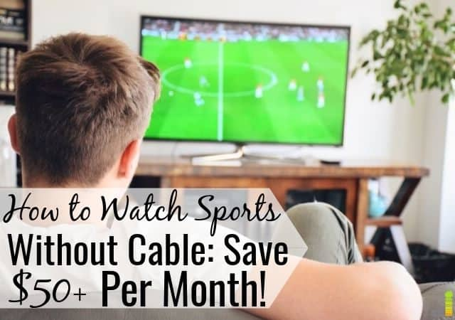 Want to watch sports without cable, but don't think you can? Here are the best ways to watch live sports without cable and save at least $50 per month.