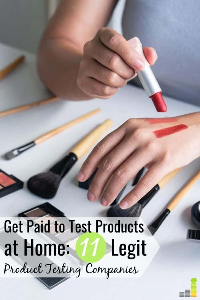 You can get paid to test products at home for free to earn money. Here are the 11 best places to make money testing products you can start right now.