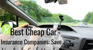 The 8 best cheap car insurance companies save money and give good service. We share how to compare cheap auto insurance quotes to find the right provider.