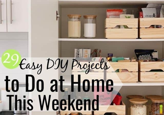 Are you looking for easy DIY projects this weekend? Here's 29 fun projects to do at home to spruce up your house on a budget with minimal tools and skills.