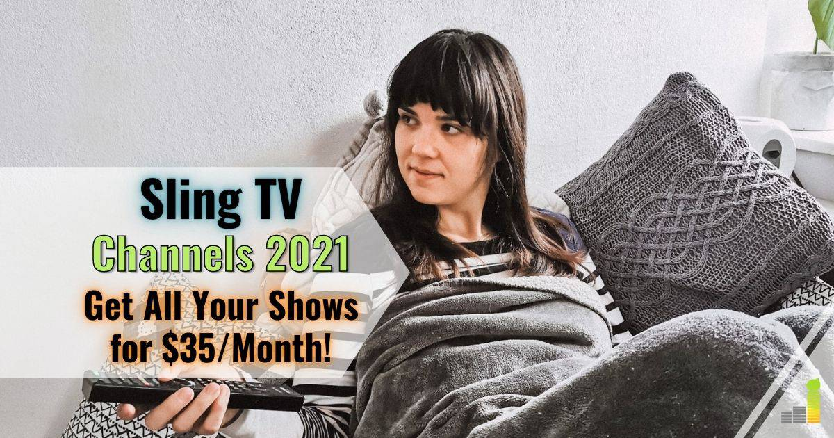 Sling TV Guide 2021: Full Channel Lineup and Packages